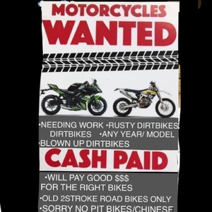 CASH PAID FOR YOUR UNWANTED DIRTBIKES